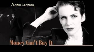 Watch Annie Lennox Money Cant Buy It video