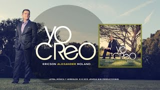 "VIDEO SENCILLO ""Yo Creo"" - Ericson Alexander Molano"