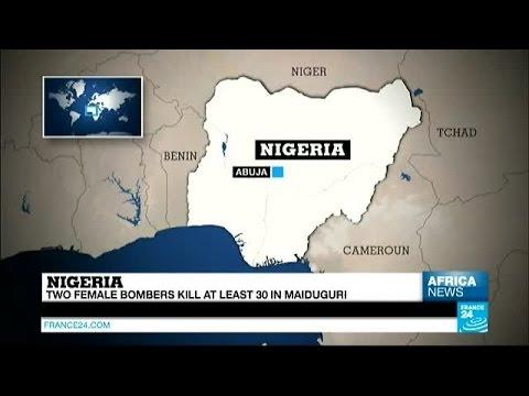 Nigeria: Two female bombers kill at least 30 in Maiduguri