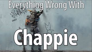 Everything Wrong With Chappie In 16 Minutes Or Less