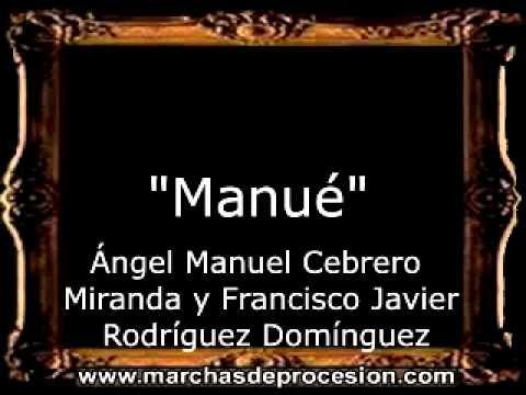 Manué - Ángel Manuel Cebrero Miranda y Francisco Javier Rodríguez Domínguez [AM]