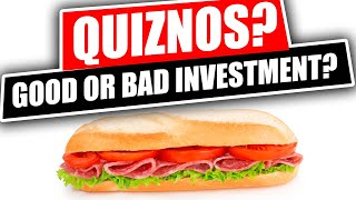 Top 5 Reasons to NOT Buy a QUIZNOS Franchise