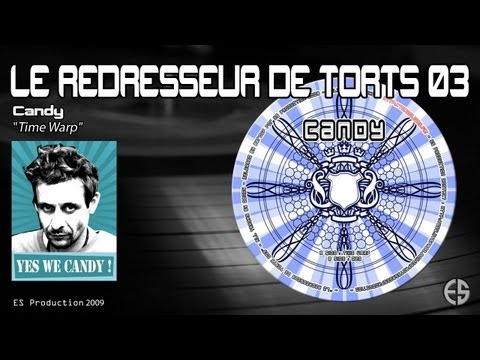 "Le Redresseur De Torts 03 - Candy - ""Time Warp"""
