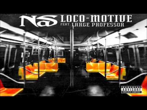 Nas - Loco-Motive ft. Large Professor