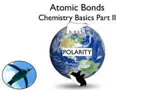 Atomic Bonds - Chemistry Basics Part II
