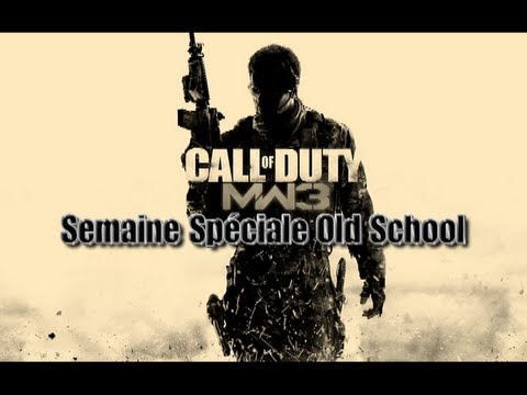 Semaine Spciale Old School  Modern Warfare 3 (Jour 5)