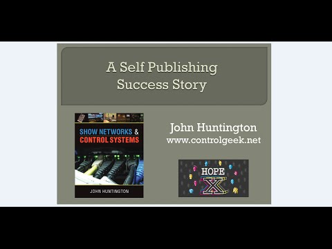 A Self Publishing Success Story at Hackers On Planet Earth (HOPE) X by John Huntington