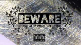 Beware- Big Sean( Ft Lil Wayne, Jhene Aiko )
