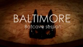 BALTIMORE - Batcave Session