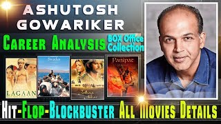 Director Ashutosh Gowariker Box Office Collection Analysis Hit and Flop Blockbuster All Movies List.