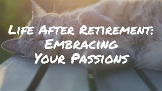 Writing, Cats, Yoga and Ceramics – Embracing Life After Retirement and Your Passions