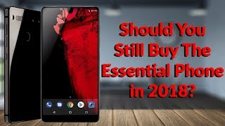 Should You Buy The Essential Phone in 2018? - Essential Phone Review - YouTube Tech Guy