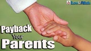 Payback Your Parents| Shaykh Hamza Yusuf