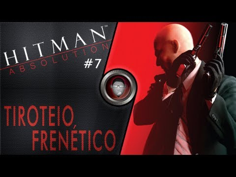 Hitman Absolution #7 - Tiroteio Frenético - By Tuttão