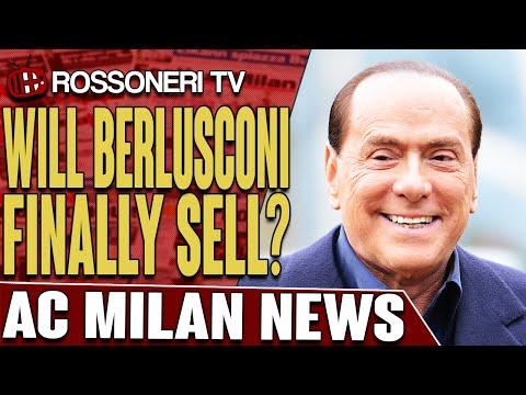 Will Berlusconi Finally Sell? | AC Milan News | Rossoneri TV