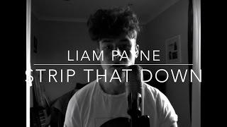 STRIP THAT DOWN - LIAM PAYNE ft. QUAVO [cover - Lewis Bailey]