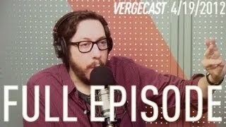 The Vergecast - April 19, 2012