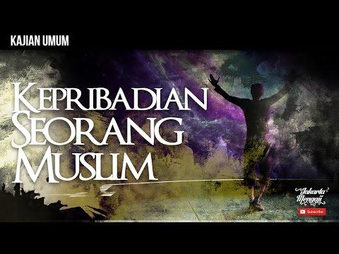 Kajian Islam : Kepribadian Seorang Muslim - Ustad Rizal Yuliar, Lc