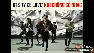 Fake love không nhạc sẽ ntn???
