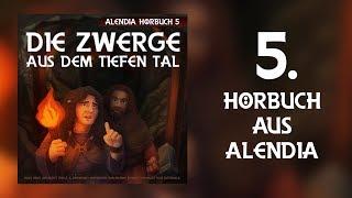 Alendia 05 - Die Zwerge aus dem tiefen Tal [Part01] [Hörbuch]