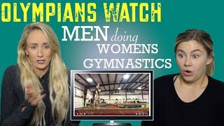 Olympic Champions React to MEN DOING WOMENS GYMNASTICS | Funny