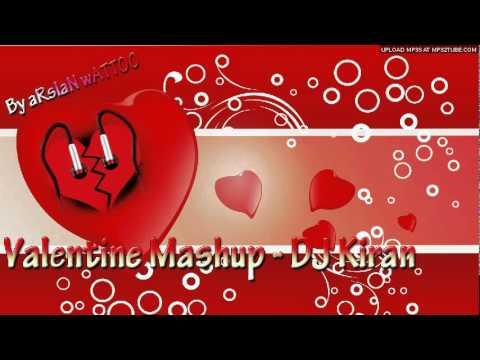 Valentine Mashup - DJ Kiran Kamath Full SONG - ARSLAN WATTOO