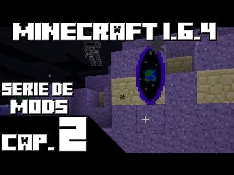 Minecraft 1.6.4 SERIE DE MODS! Capitulo 2 PORTAL A LA LUNA!