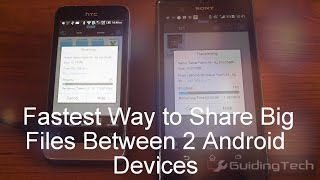 Share Big Files Between 2 Android Devices