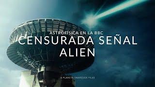 CENSURADA ASTROFÍSICA SOBRE LA SEÑAL EXTRATERRESTRE