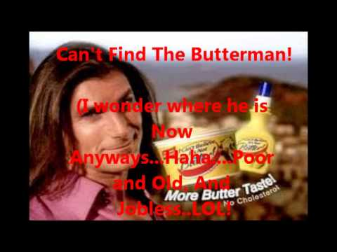 PearlJam - Better Man Parody TwistedPigs - Butter Man