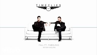Timeflies ft. Fabolous - Fall