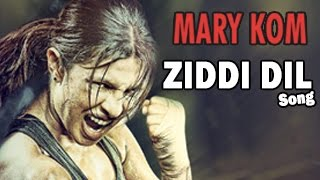 Ziddi Dil Official Video | Mary Kom | Priyanka Chopra RELEASES