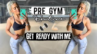 MY PRE GYM AND WORKOUT ROUTINE