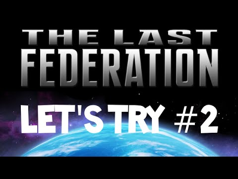 The Last Federation #2 : Probably a terrible idea...