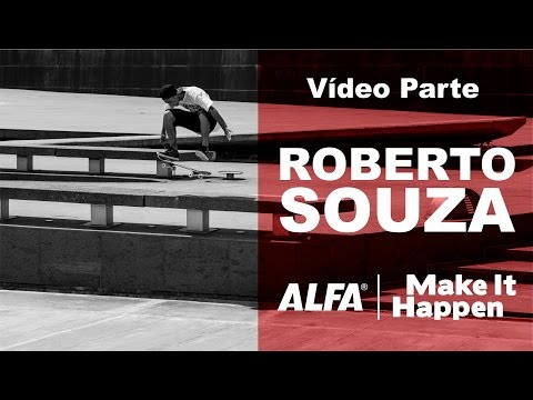 Roberto Souza - Vídeo Parte - Make It Happen