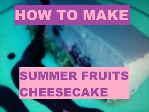 How to make Easy No Bake Summer Fruits Cheesecake: Cheesecake Recipe