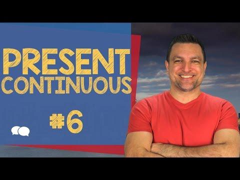Inglês pré-intermediário # 7 - Present Continuous