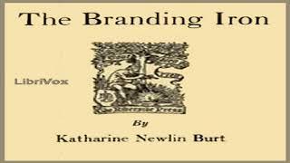 Branding Iron | Katharine Newlin Burt | General Fiction | Talking Book | English | 5/5