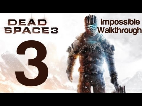 Dead Space 3 Impossible Walkthrough Part 3 Chapter 2