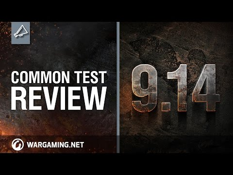 World of Tanks - Update 9.14 Common Test Review
