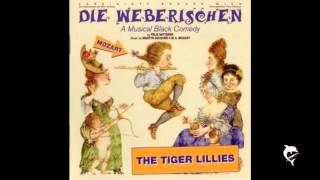 Watch Tiger Lillies Fathers Song video