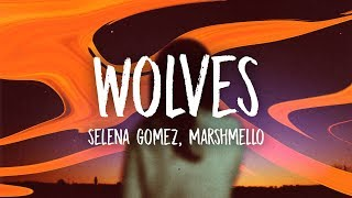 Download Lagu Selena Gomez, Marshmello - Wolves (Lyrics) Gratis STAFABAND