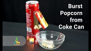 How to burst popcorn by Coke Can | Life Hacks | DIY Channel