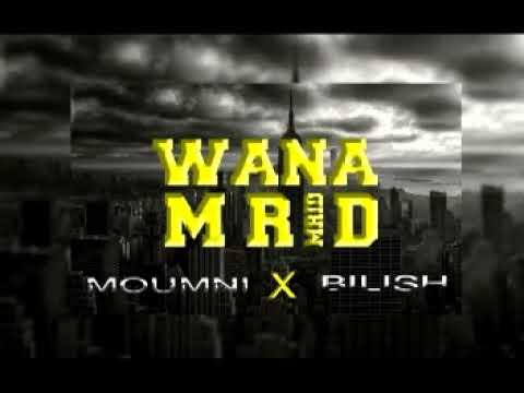 Moumni X Bilish - WANA MRID (Officiel Audio )