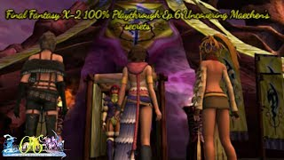 Final Fantasy X 2 100% Playthrough Ep 6 Uncovering Maechen's secrets