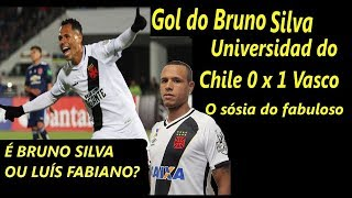Gol do Vasco - Bruno Silva -  Universidad do chile 0 x 1 Vasco