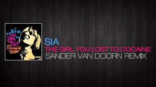 Sia - The Girl You Lost To Cocaine (Sander Van Doorn Remix)