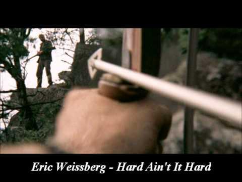 Eric Weissberg - Hard Ain't It Hard