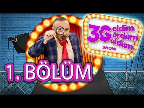 3G Show (Geldim, Gördüm, Güldüm Show) 1. Bölüm