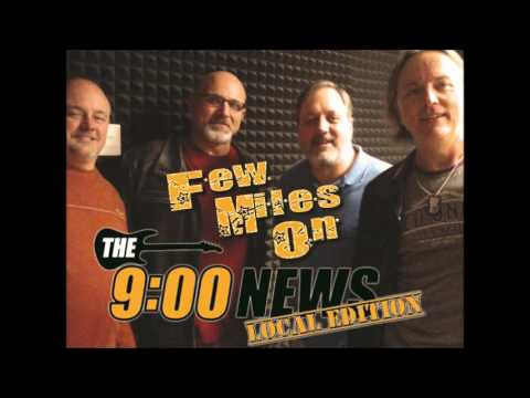 9 O Clock News Local Edition - Few Miles On Revisited